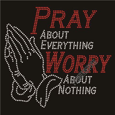 Pray about everything worry about nothing rhinestone transfer